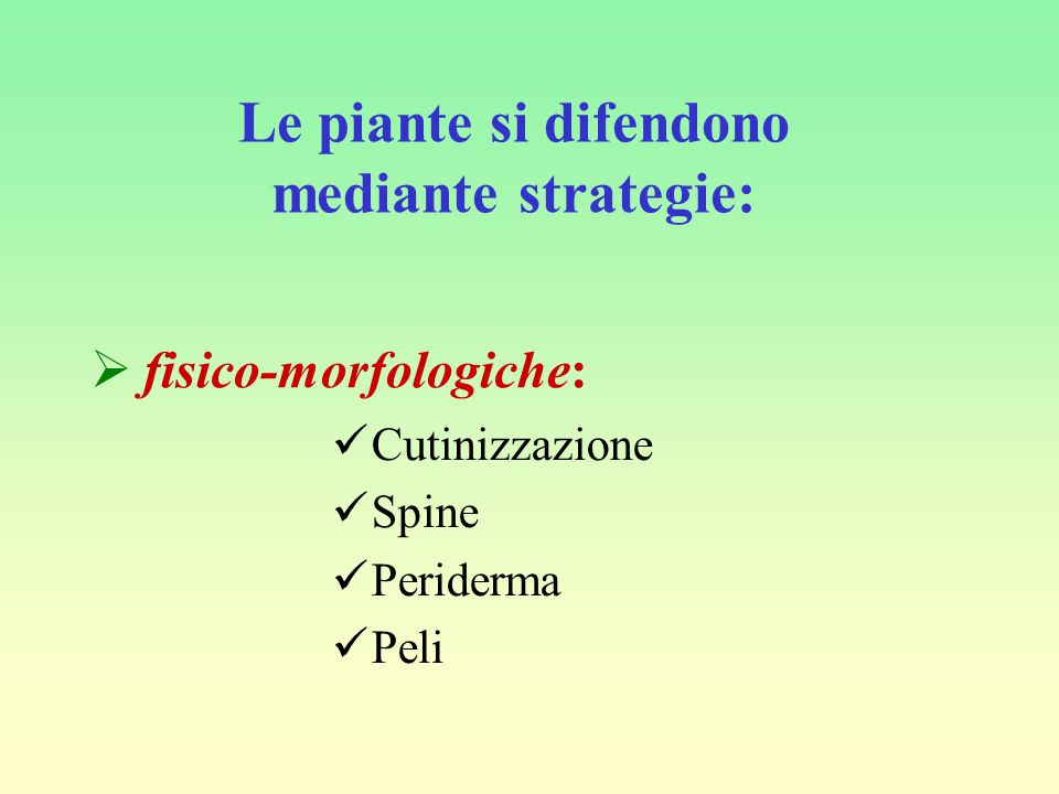 Le piante si difendono mediante strategie: