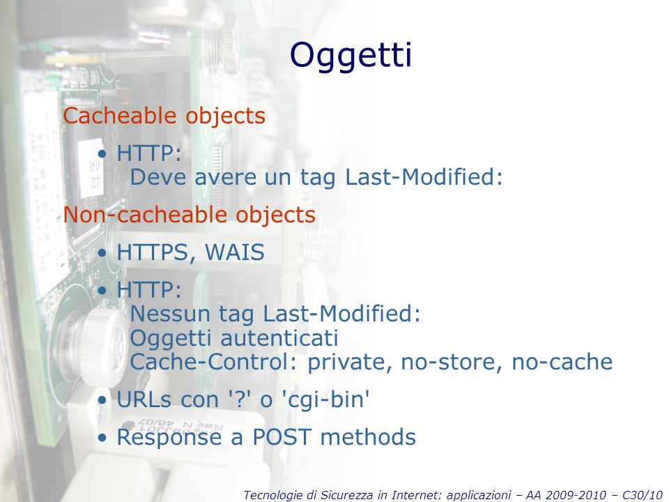 Oggetti Cacheable objects HTTP: Deve avere un tag Last-Modified:
