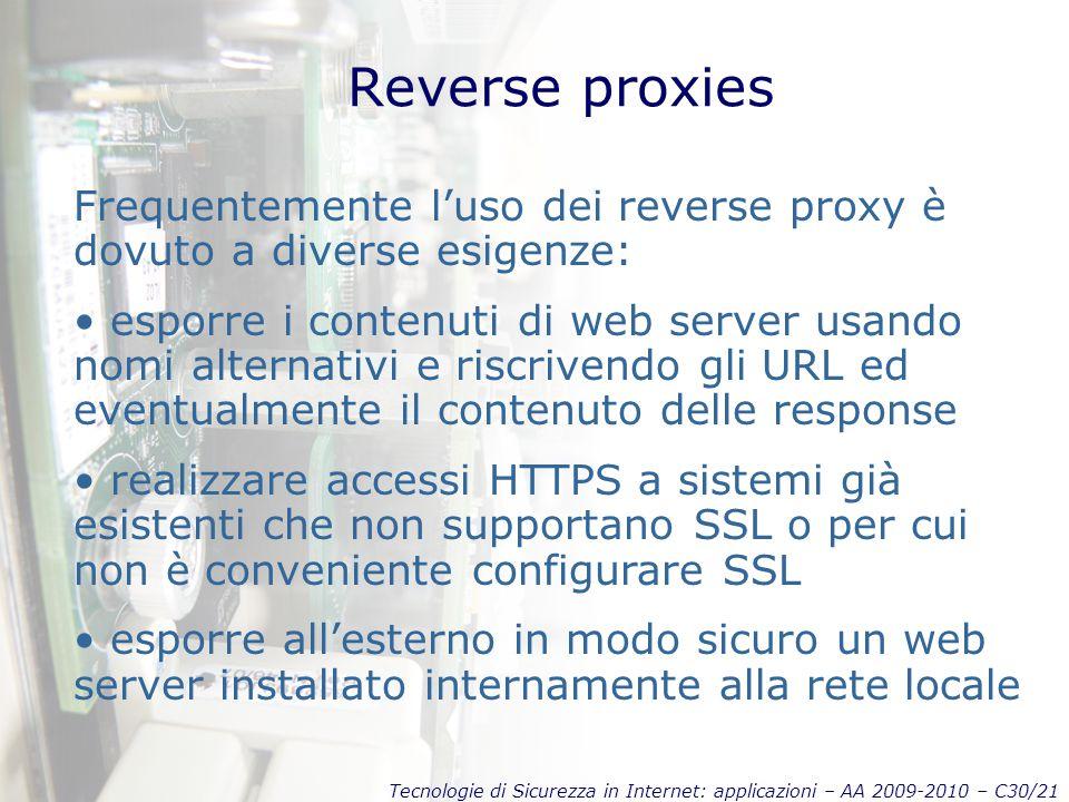 Reverse proxies Frequentemente l'uso dei reverse proxy è dovuto a diverse esigenze: