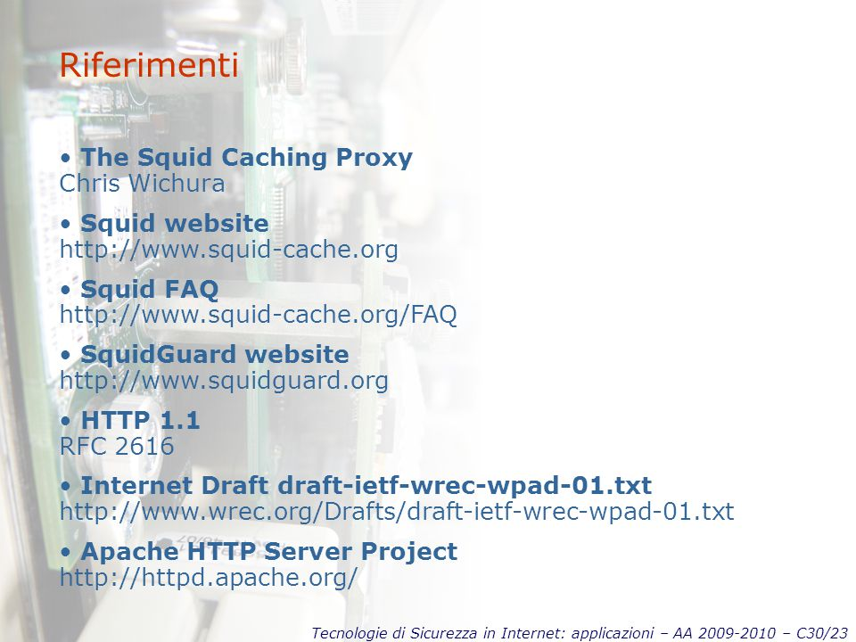Riferimenti The Squid Caching Proxy Chris Wichura