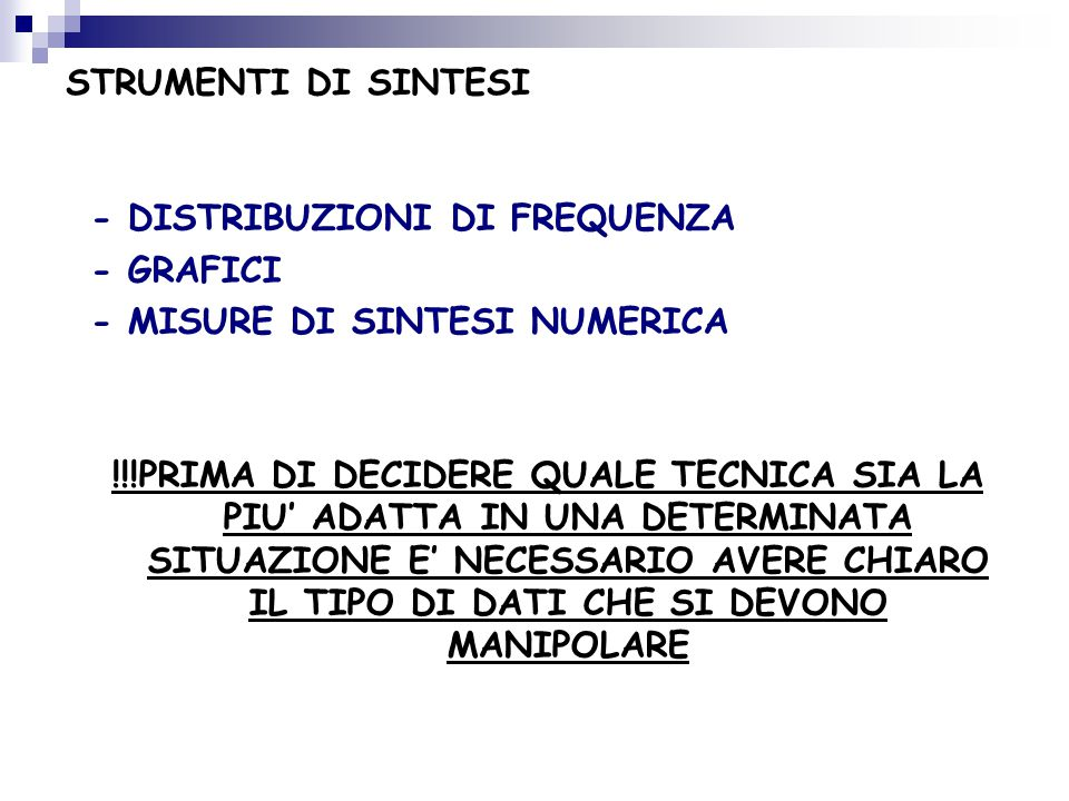 STRUMENTI DI SINTESI - DISTRIBUZIONI DI FREQUENZA. - GRAFICI. - MISURE DI SINTESI NUMERICA.