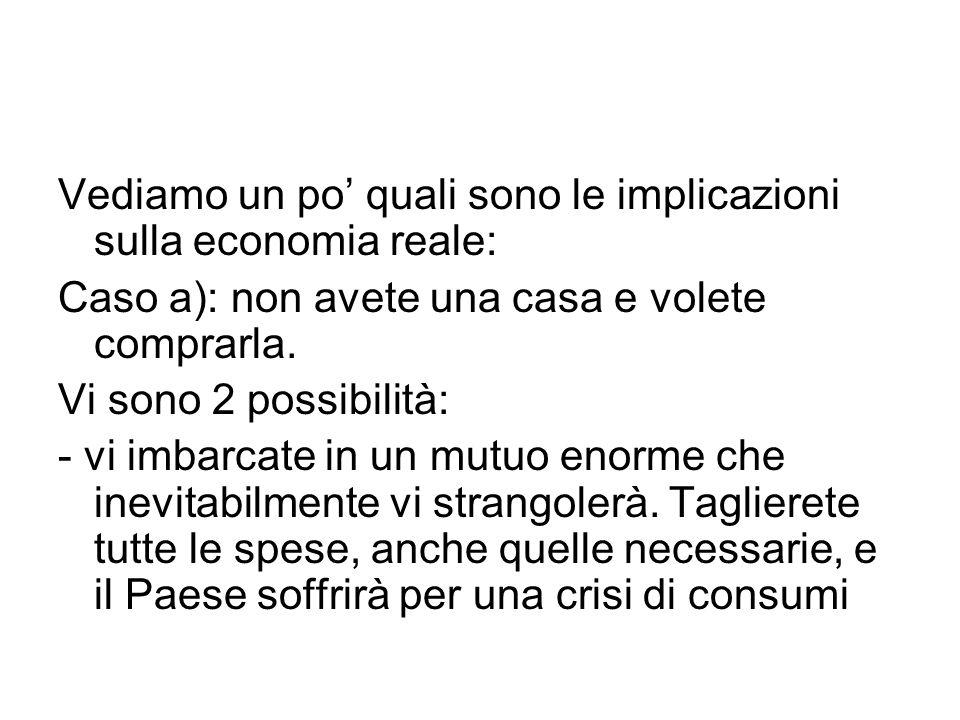 Vediamo un po' quali sono le implicazioni sulla economia reale: