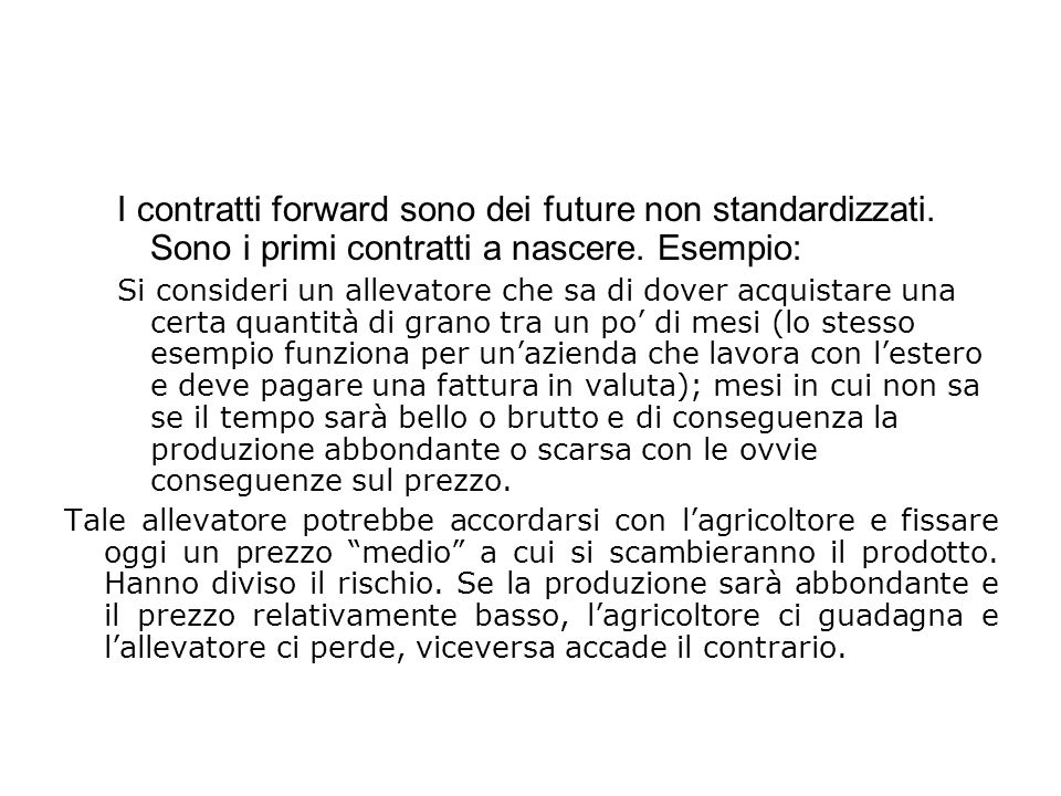 I contratti forward sono dei future non standardizzati