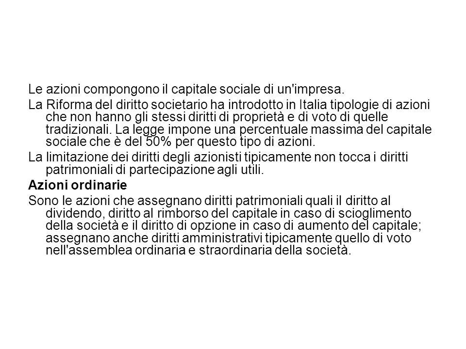 Le azioni compongono il capitale sociale di un impresa.