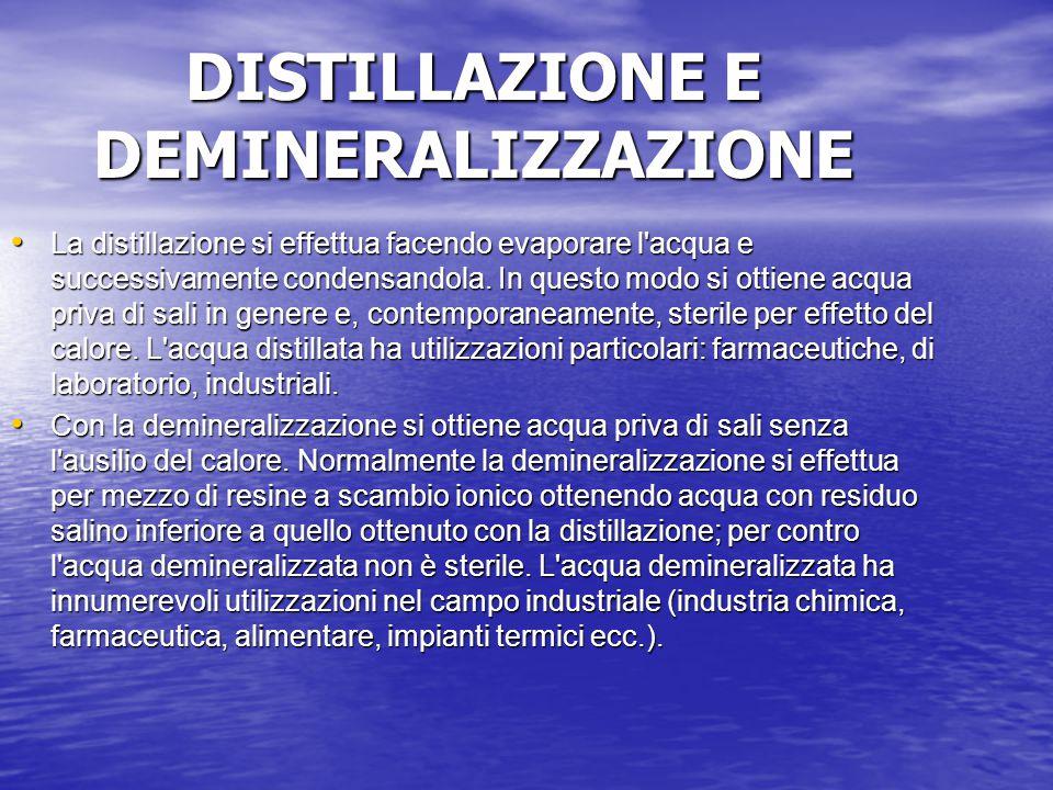 DISTILLAZIONE E DEMINERALIZZAZIONE