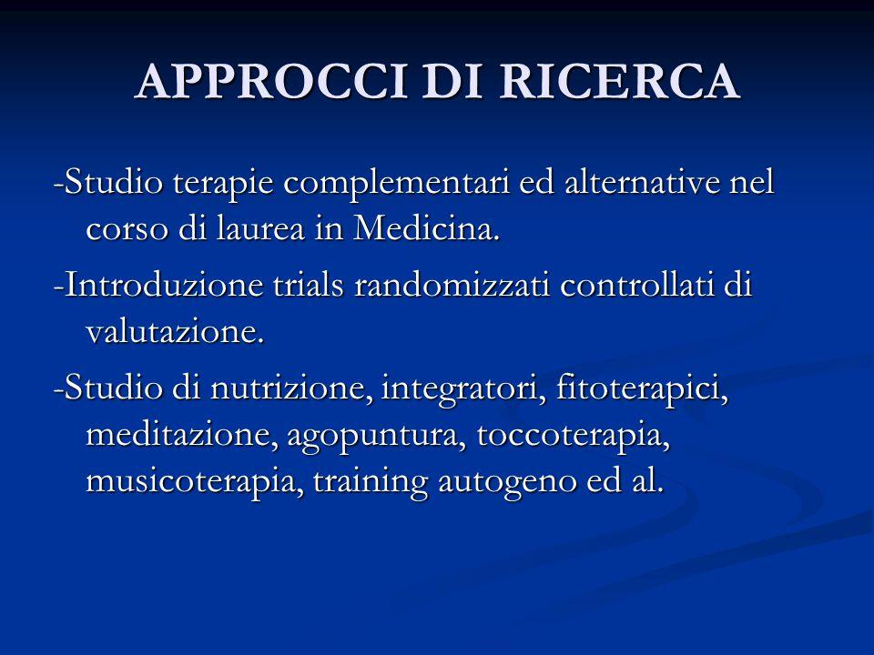 APPROCCI DI RICERCA -Studio terapie complementari ed alternative nel corso di laurea in Medicina.