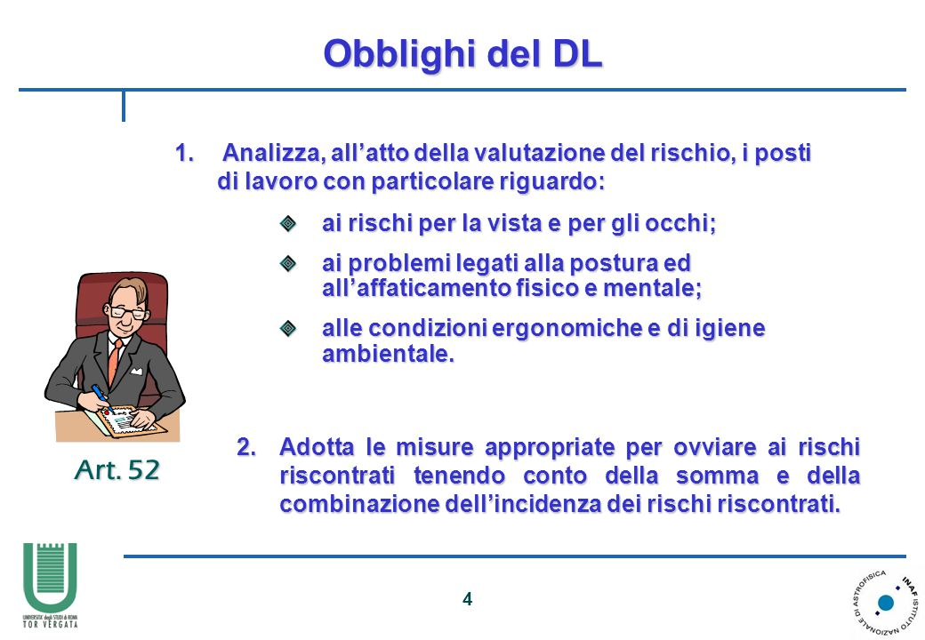 Obblighi del DL Analizza, all'atto della valutazione del rischio, i posti di lavoro con particolare riguardo: