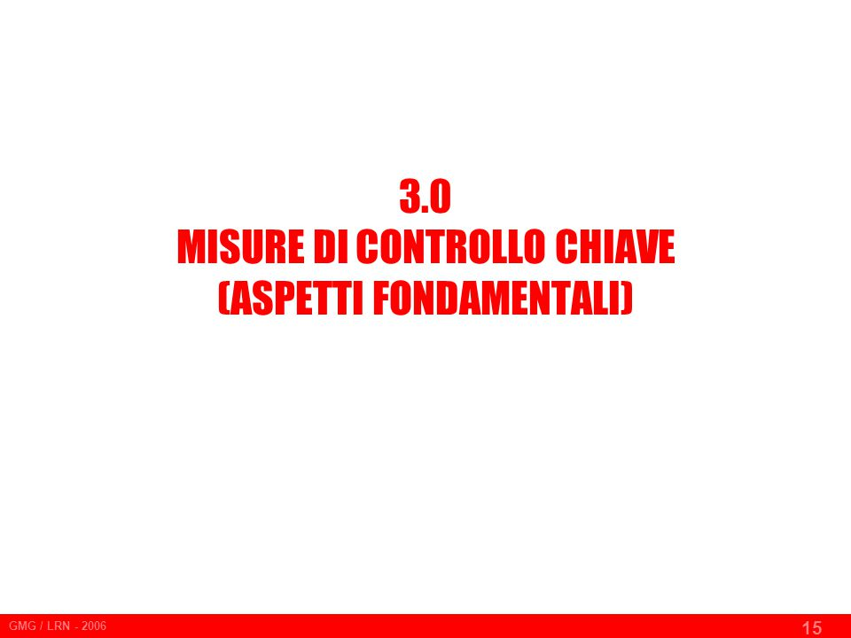 3.0 MISURE DI CONTROLLO CHIAVE (ASPETTI FONDAMENTALI)