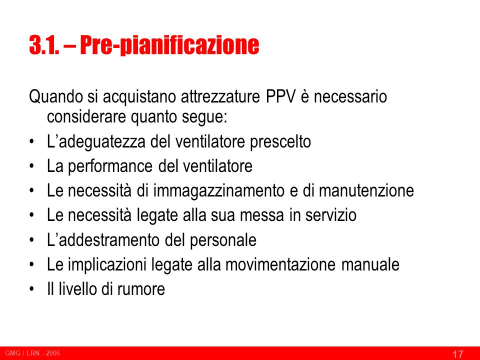 3.1. – Pre-pianificazione Quando si acquistano attrezzature PPV è necessario considerare quanto segue: