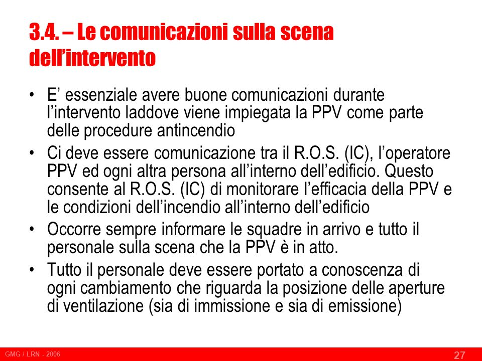 3.4. – Le comunicazioni sulla scena dell'intervento
