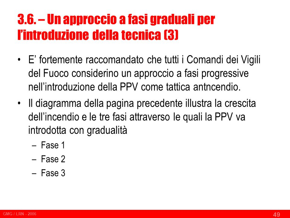 3.6. – Un approccio a fasi graduali per l'introduzione della tecnica (3)