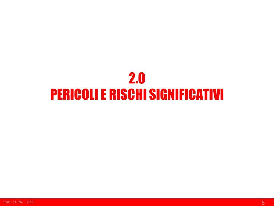 2.0 PERICOLI E RISCHI SIGNIFICATIVI