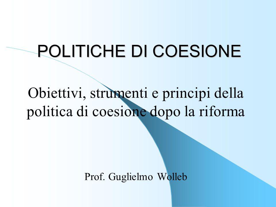 POLITICHE DI COESIONE Obiettivi, strumenti e principi della politica di coesione dopo la riforma.
