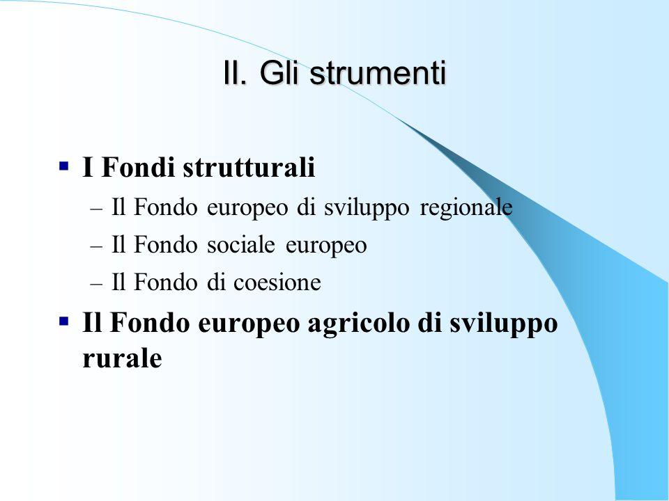 II. Gli strumenti I Fondi strutturali