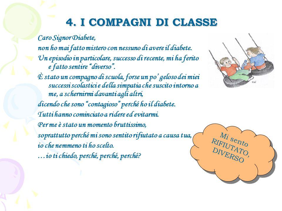 4. I COMPAGNI DI CLASSE Caro Signor Diabete,