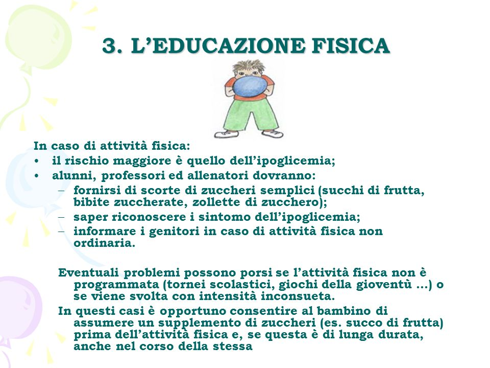 3. L'EDUCAZIONE FISICA In caso di attività fisica: