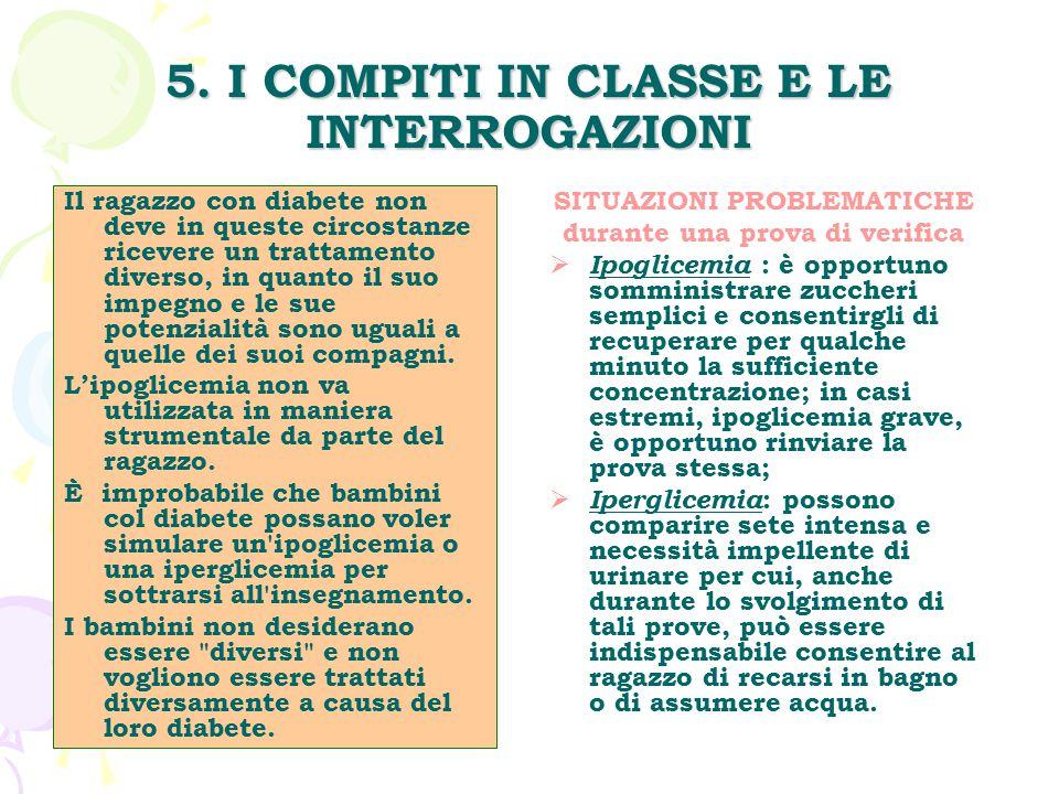 5. I COMPITI IN CLASSE E LE INTERROGAZIONI