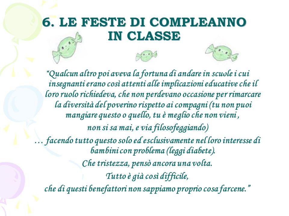 6. LE FESTE DI COMPLEANNO IN CLASSE
