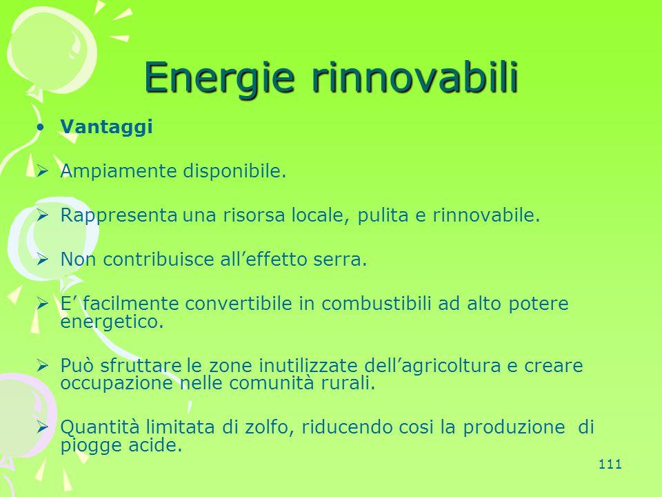 Energie rinnovabili Vantaggi Ampiamente disponibile.