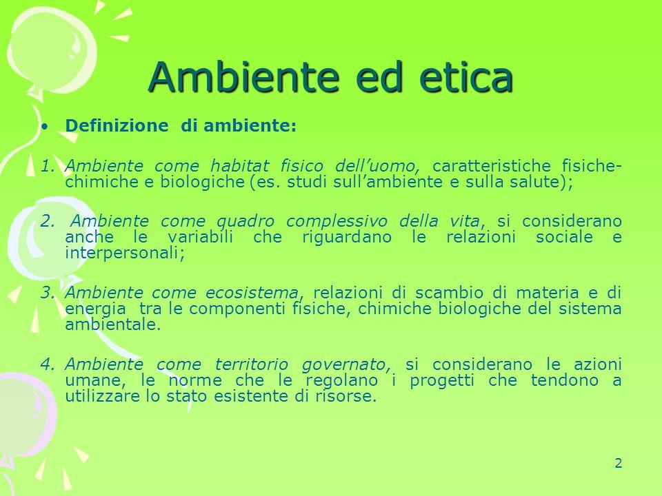 Ambiente ed etica Definizione di ambiente: