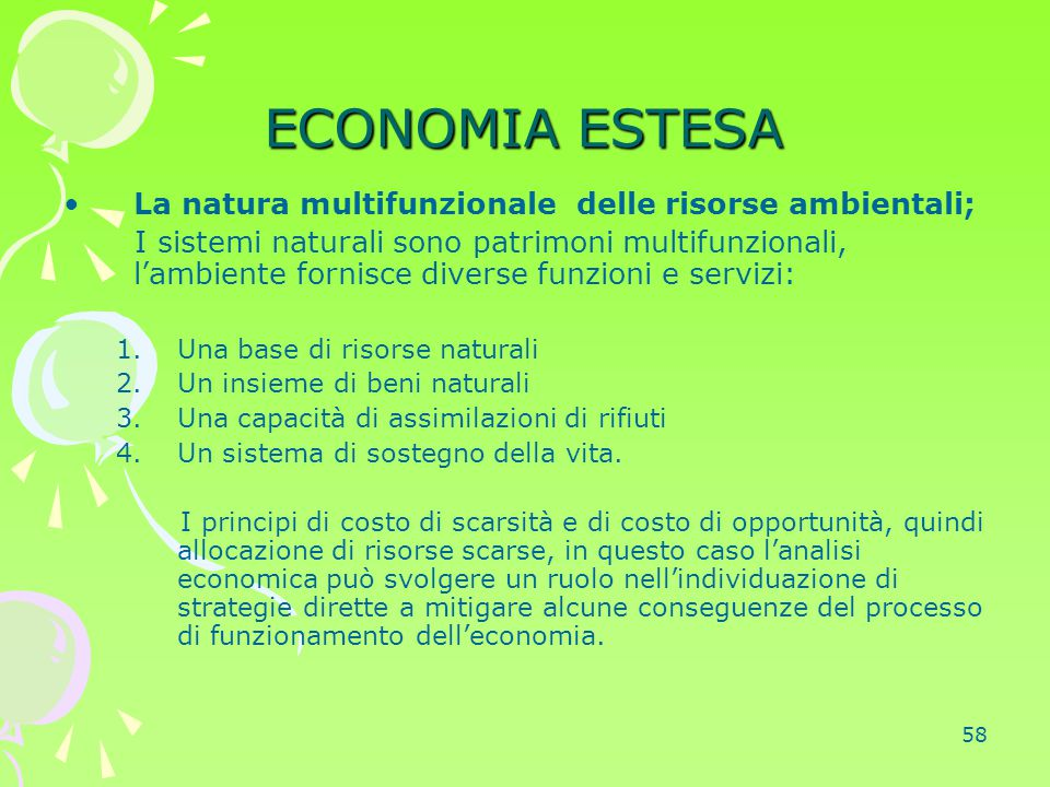 ECONOMIA ESTESA La natura multifunzionale delle risorse ambientali;