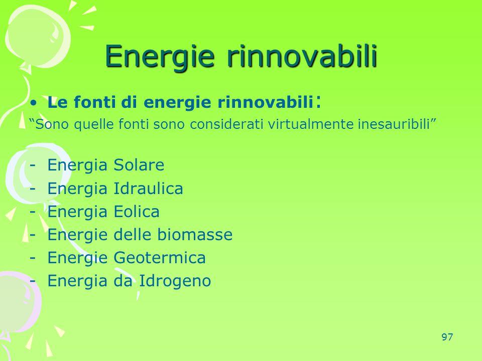 Energie rinnovabili Le fonti di energie rinnovabili: Energia Solare
