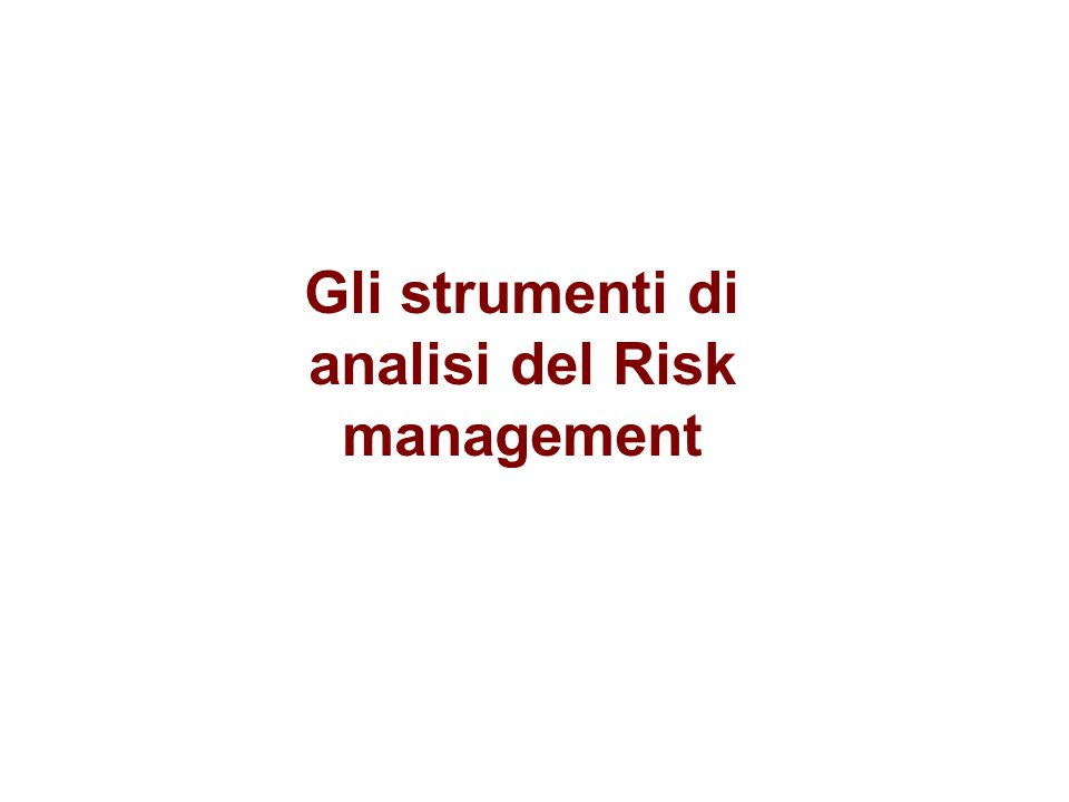 Gli strumenti di analisi del Risk management