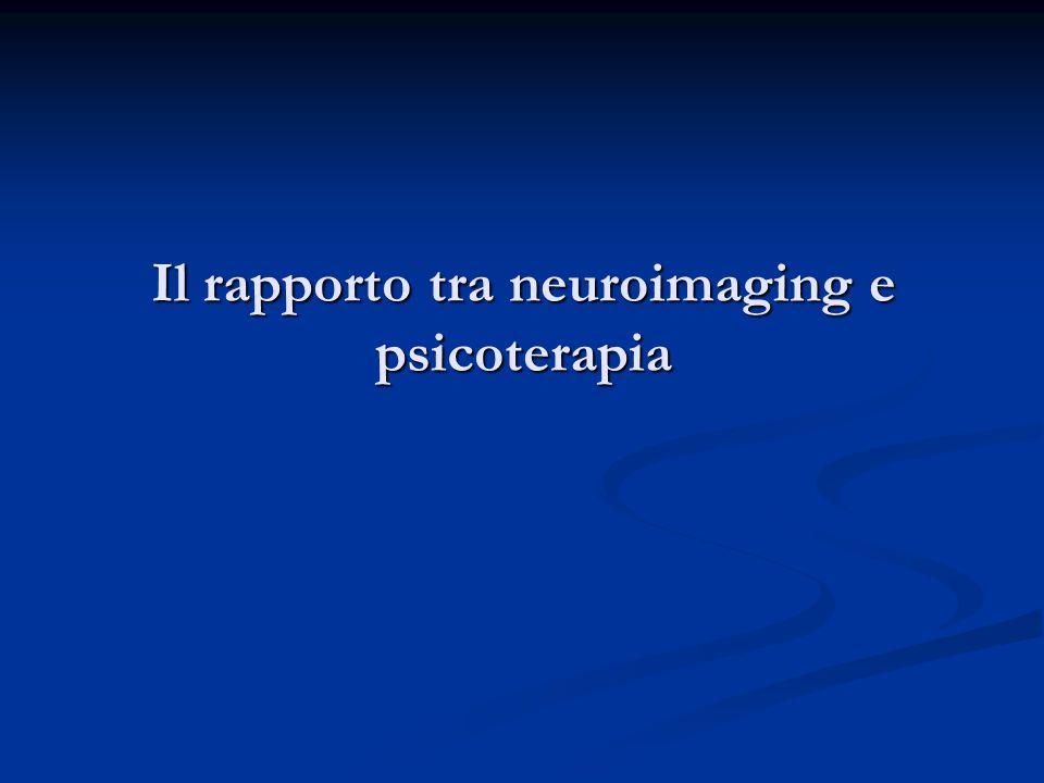 Il rapporto tra neuroimaging e psicoterapia