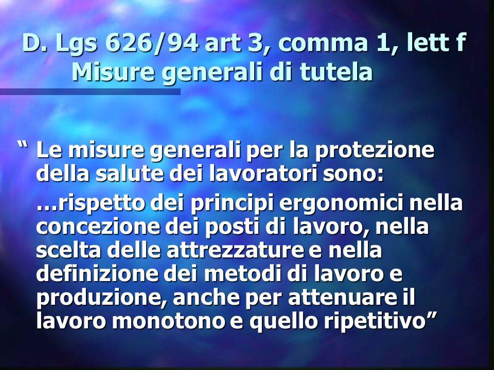 D. Lgs 626/94 art 3, comma 1, lett f Misure generali di tutela