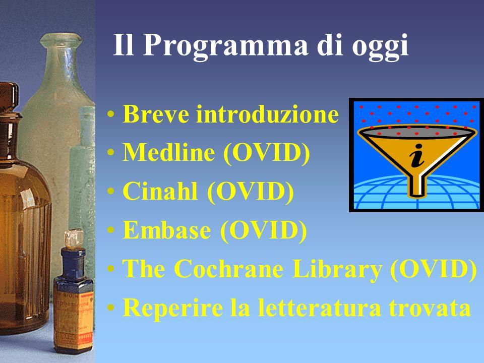 Il Programma di oggi Breve introduzione Medline (OVID) Cinahl (OVID)
