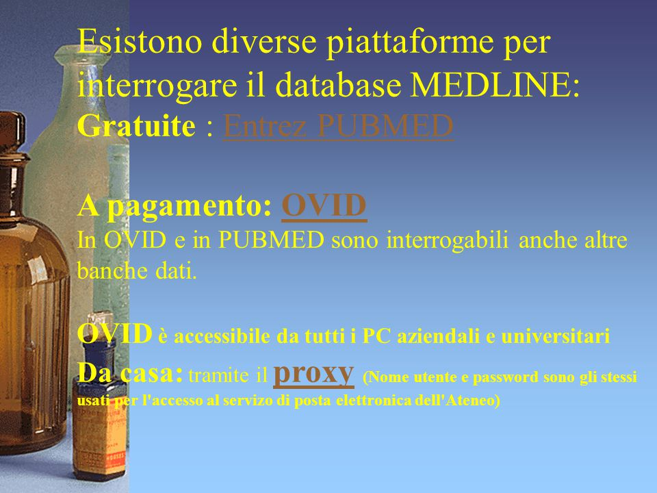 Esistono diverse piattaforme per interrogare il database MEDLINE: