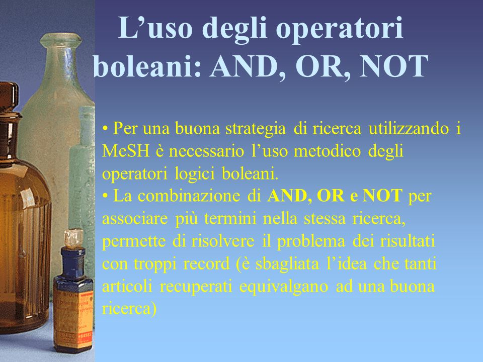 L'uso degli operatori boleani: AND, OR, NOT