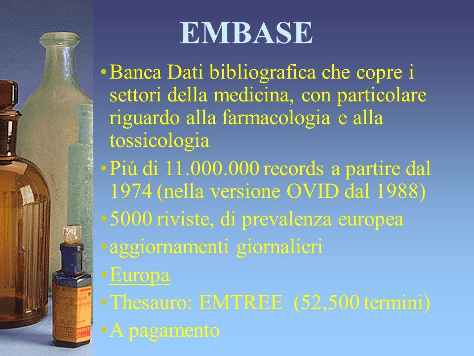 EMBASE Banca Dati bibliografica che copre i settori della medicina, con particolare riguardo alla farmacologia e alla tossicologia.