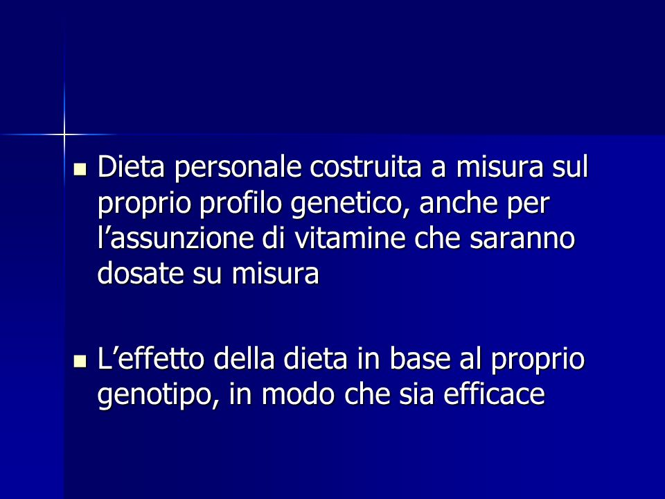 Dieta personale costruita a misura sul proprio profilo genetico, anche per l'assunzione di vitamine che saranno dosate su misura