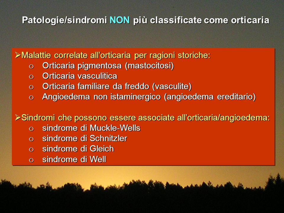 Patologie/sindromi NON più classificate come orticaria