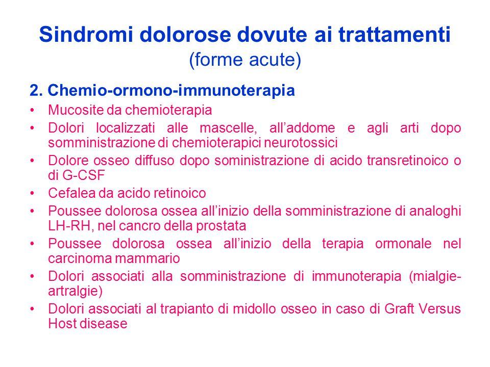 Sindromi dolorose dovute ai trattamenti (forme acute)