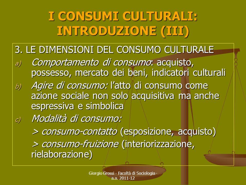I CONSUMI CULTURALI: INTRODUZIONE (III)
