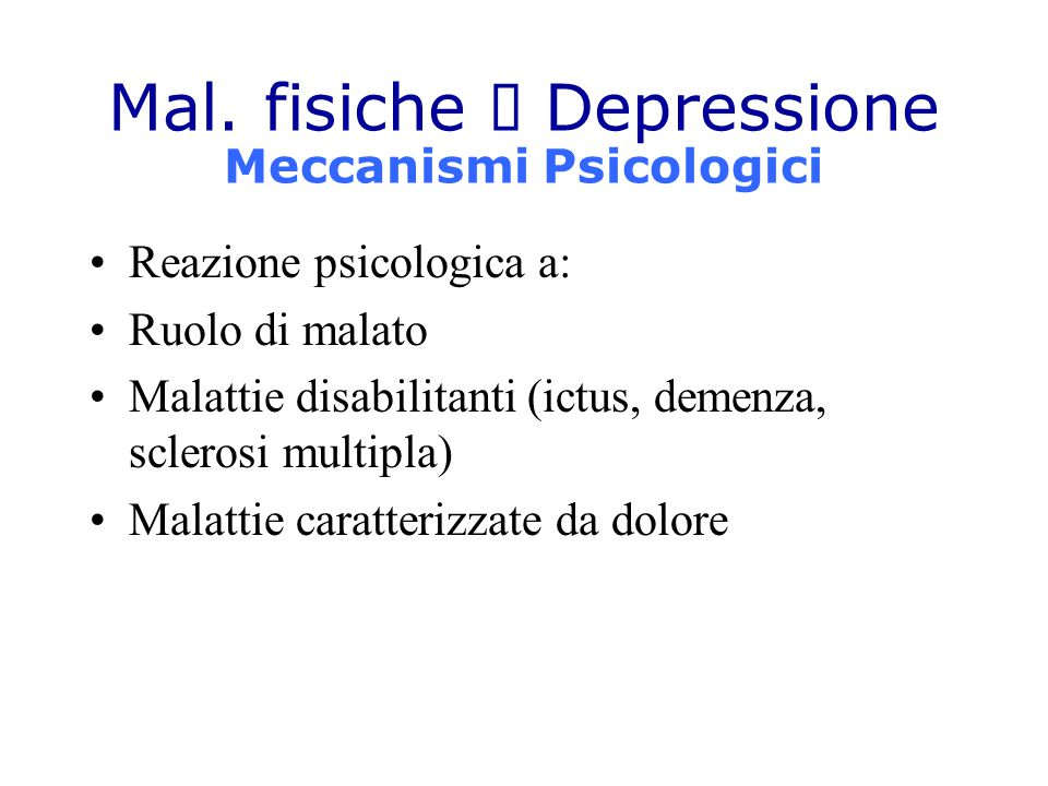 Mal. fisiche à Depressione Meccanismi Psicologici