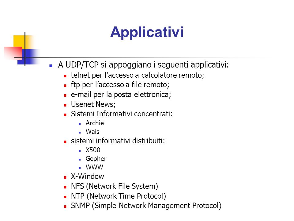 Applicativi A UDP/TCP si appoggiano i seguenti applicativi: