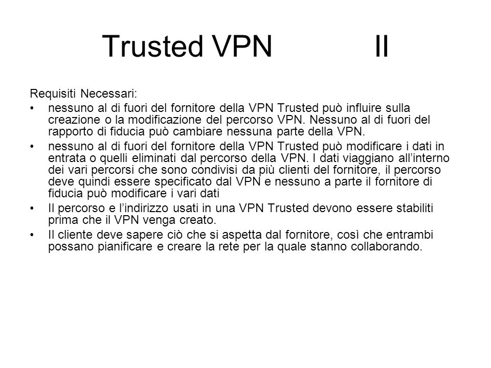 Trusted VPN II Requisiti Necessari: