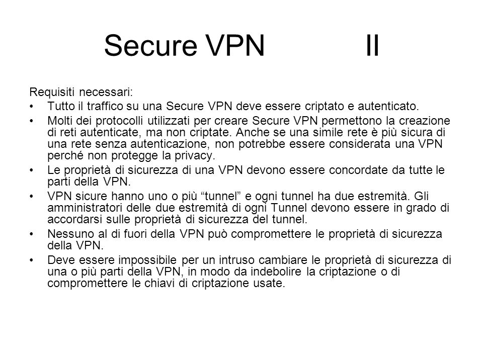 Secure VPN II Requisiti necessari: