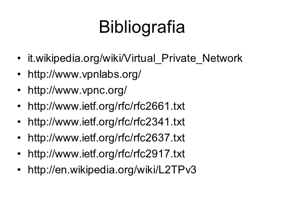 Bibliografia it.wikipedia.org/wiki/Virtual_Private_Network