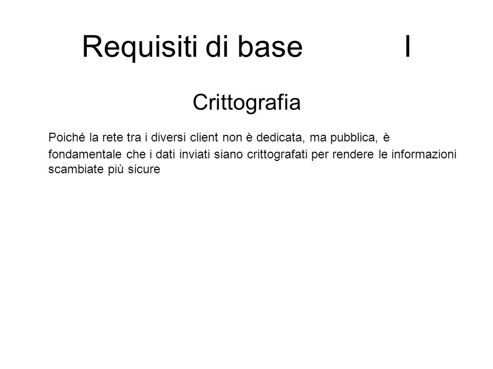 Requisiti di base I Crittografia