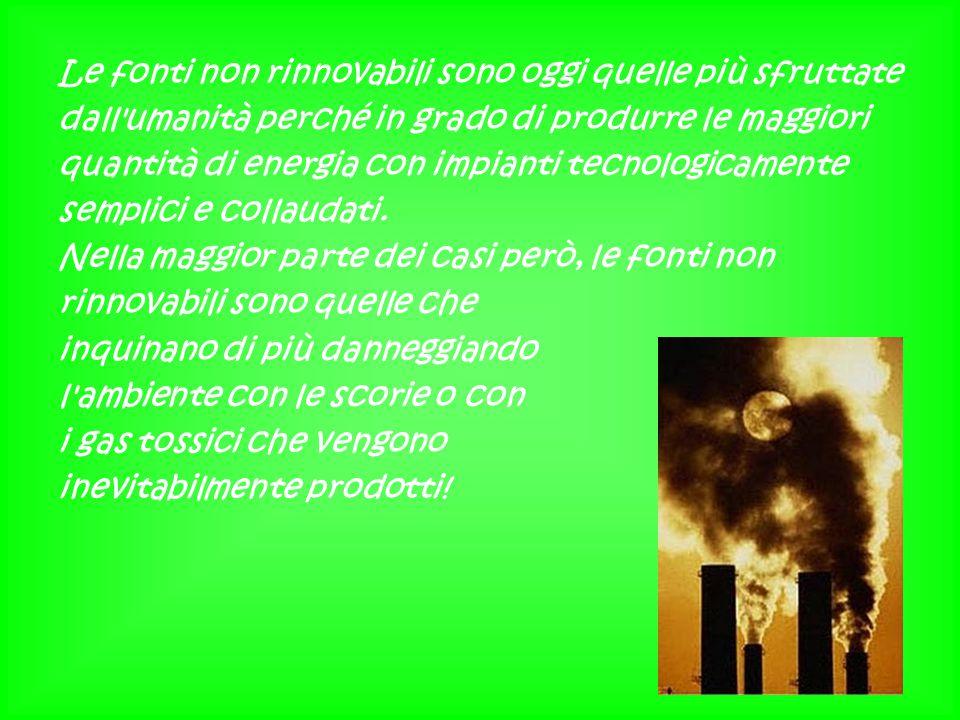 Le fonti non rinnovabili sono oggi quelle più sfruttate