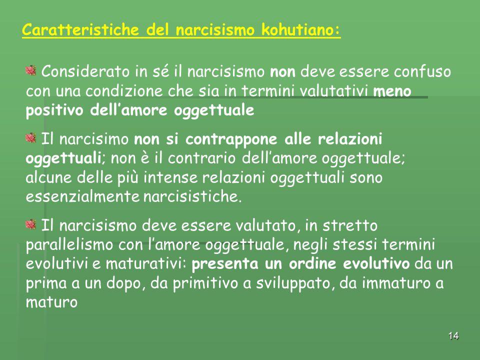 Caratteristiche del narcisismo kohutiano: