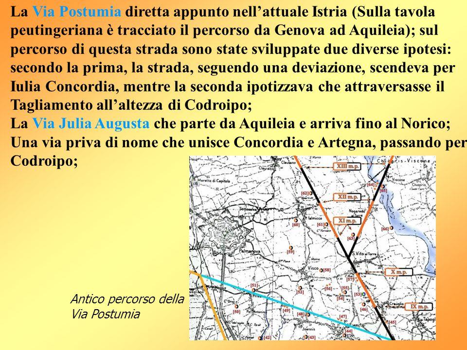 La Via Julia Augusta che parte da Aquileia e arriva fino al Norico;
