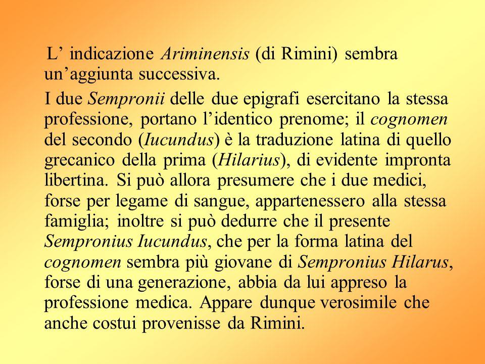 L' indicazione Ariminensis (di Rimini) sembra un'aggiunta successiva.