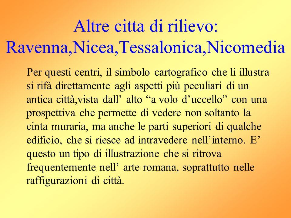 Altre citta di rilievo: Ravenna,Nicea,Tessalonica,Nicomedia
