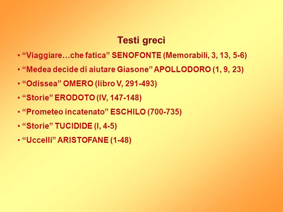 Testi greci Viaggiare…che fatica SENOFONTE (Memorabili, 3, 13, 5-6)