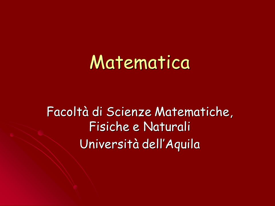 Matematica Facoltà di Scienze Matematiche, Fisiche e Naturali
